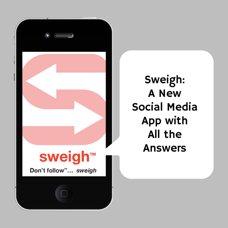 Read more about the article Sweigh:  A New Social Media App with All The Answers
