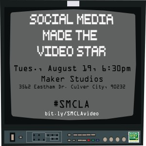 SMCLA Presents Social Media Made the Video Star @ Maker Studios