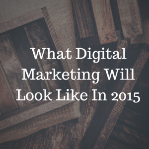 What Digital Marketing Will Look Like In
