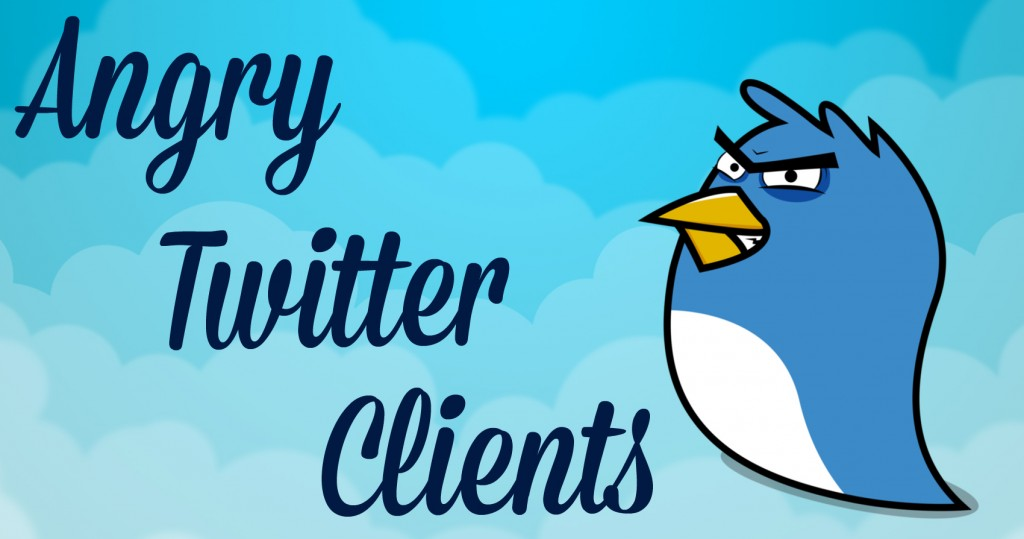 Angry Twitter Clients