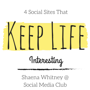 4 Social Sites That Keep Life Interesting