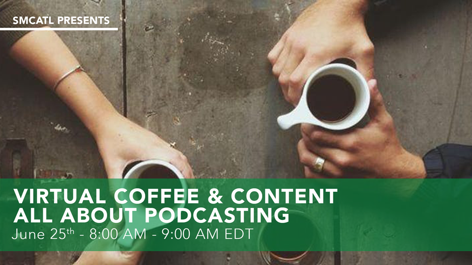 SMCATL-Coffee-and-Content_Podcasting_960x540