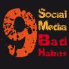 9 Social Media 9 Social Media bad Habits Bad Habits